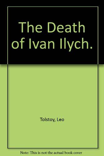 The Death of Ivan Ilych.: Leon Tolstoy