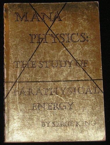 Mana Physics: The Study of Paraphysical Energy