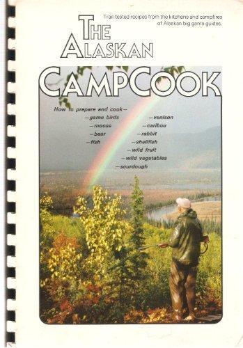 Alaskan Camp Cook: Alaska Sportsman Cownoil
