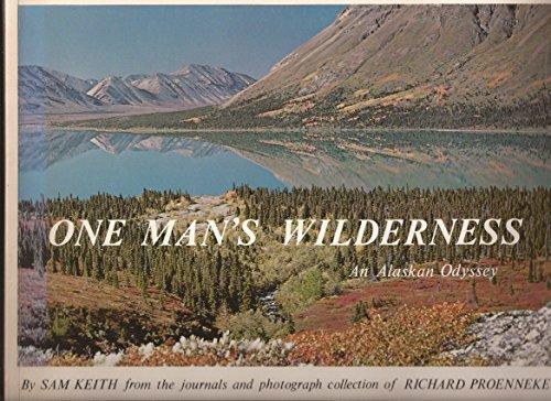 One Man's Wilderness: An Alaskan Odyssey (0882400134) by Sam Keith