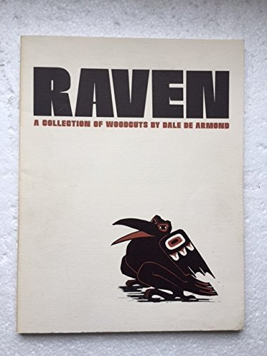 Raven: A collection of woodcuts: Dale de Armond