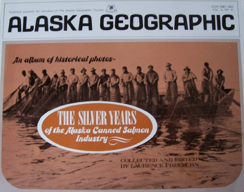 The Silver Years of the Alaska Canned: Laurence Freeburn] Henning,