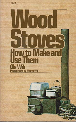 9780882400839: Wood Stoves: How to Make and Use Them