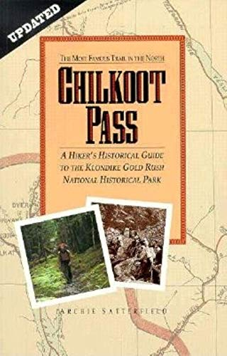 9780882401096: Chilkoot Pass, the Most Famous Trail in the North