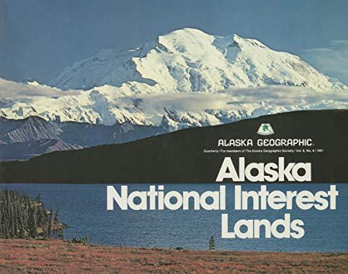 Alaska National Interest Lands: The D-2 Lands: Alaska Geographic Association