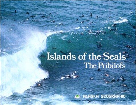 9780882401690: Islands of the Seals: The Pribilofs (Alaska Geographic)