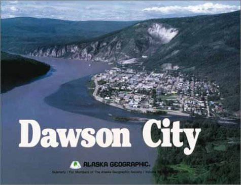9780882401850: Dawson City (Alaska Geographic)