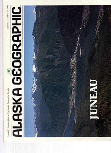 9780882401935: Juneau (Alaska Geographic)