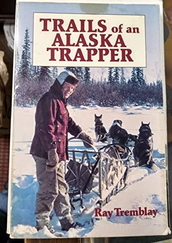 9780882402505: Trails of an Alaska Trapper