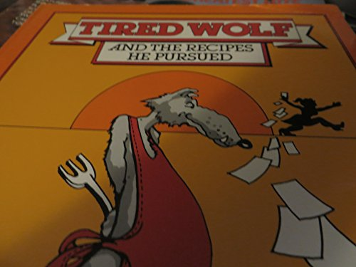 9780882402598: Tired Wolf and the Recipes He Pursued