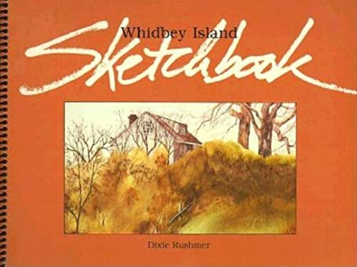 Whidbey Island Sketchbook: Rushmer, Dixie