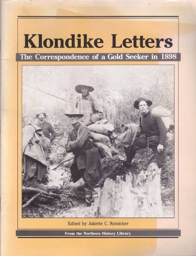 9780882402673: Klondike Letters: The Correspondence of a Gold Seeker in 1898 (Northern History Library)