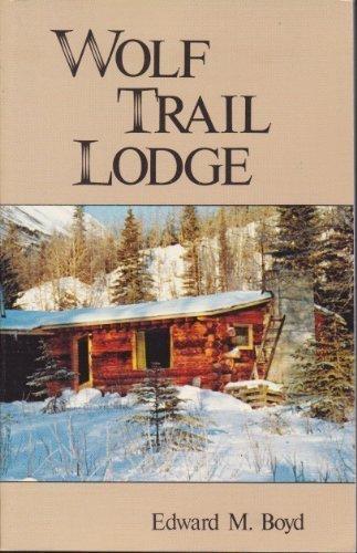 Wolf Trail Lodge [signed]: Boyd, Edward M.