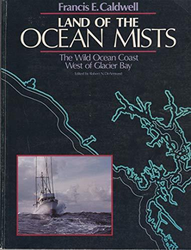 Land of the Ocean Mists: The Wild Ocean Coast West of Glacier Bay