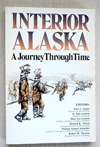 Interior Alaska; A Journey Through Time: Robert Thorson; Jean