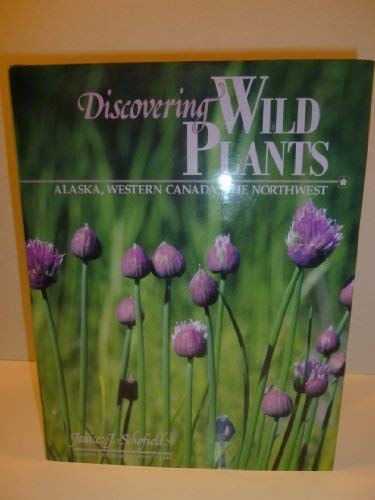 9780882403557: Discovering Wild Plants: Alaska, Western Canada, the Northwest