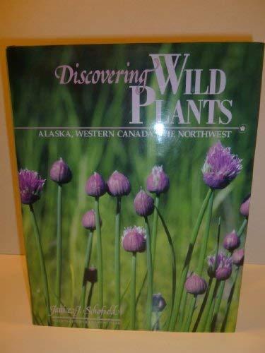 9780882403557: Discovering Wild Plants: Alaska, Western Canada, the Northwest