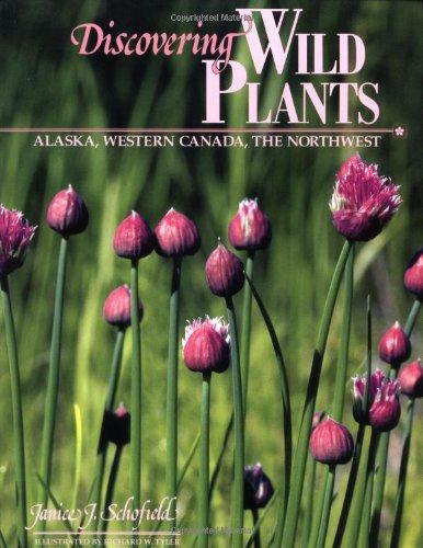 9780882403694: Discovering Wild Plants: Alaska, Western Canada, The Northwest