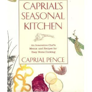 Caprial's Seasonal Kitchen an Innovative Chef's Menus and Recipes for Easy Home Cooking