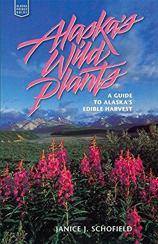 9780882404332: Alaska's Wild Plants: A Guide to Alaska's Edible Harvest (Alaska Pocket Guide)