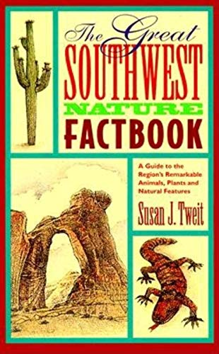 9780882404349: The Great Southwest Nature Factbook: A Guide to the Region's Remarkable Animals, Plants, and Natural Features