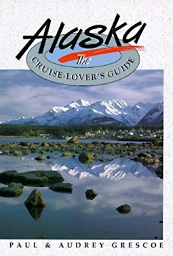 9780882404523: Alaska: The Cruise-Lover's Guide