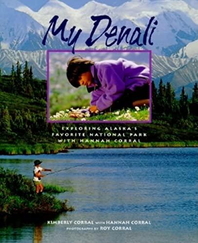 9780882404677: My Denali: Exploring Alaska's Favorite National Park