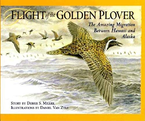FLIGHT OF THE GOLDEN PLOVER: The Amazing Migration Between Hawaii and Alaska (Signed)