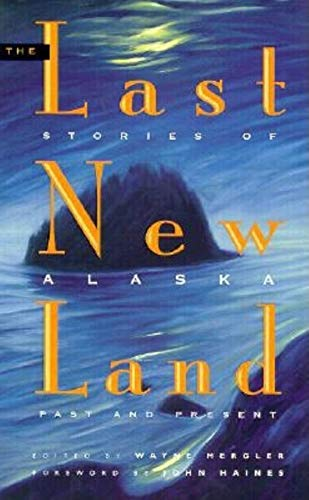 9780882404813: The Last New Land: Stories of Alaska Past and Present