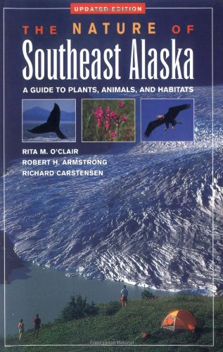 9780882404882: Nature of Southeast Alaska: A Guide to Plants, Animals, and Habitats (Revised)