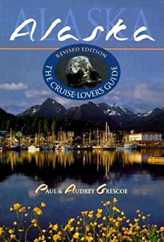 9780882404981: Alaska: The Cruise-Lover's Guide