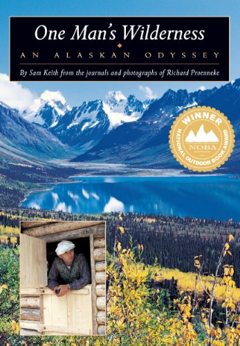 One Man's Wilderness: An Alaskan Odyssey (0882405136) by Sam Keith; Richard Proenneke