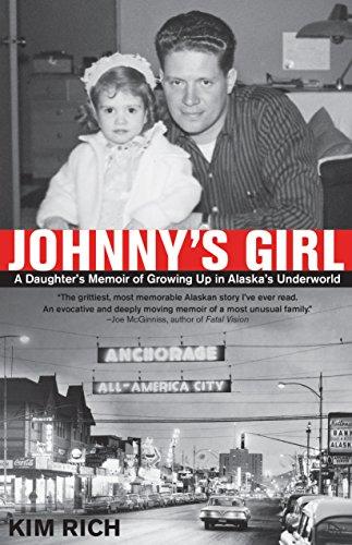 9780882405247: Johnny's Girl: A Daughter's Memoir of Growing Up In Alaska's Underworld