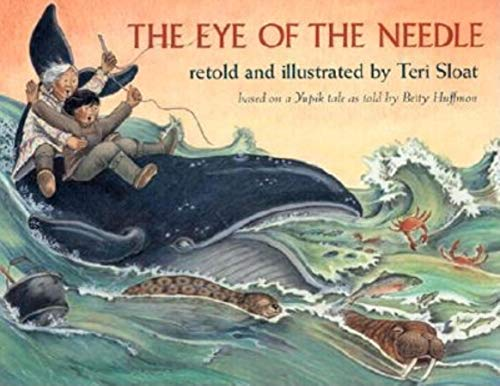 9780882405353: The Eye of the Needle: Based on a Yupik Tale