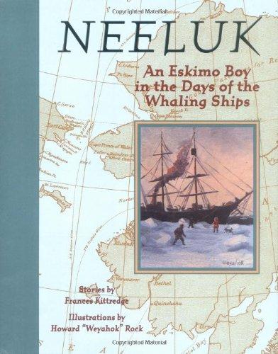Neeluk : An Eskimo Boy in the Days of the Whaling Ships: Frances Kittredge