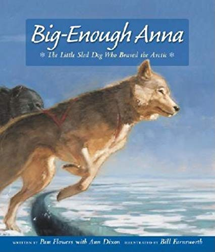 9780882405803: Big-Enough Anna: The Little Sled Dog Who Braved Th