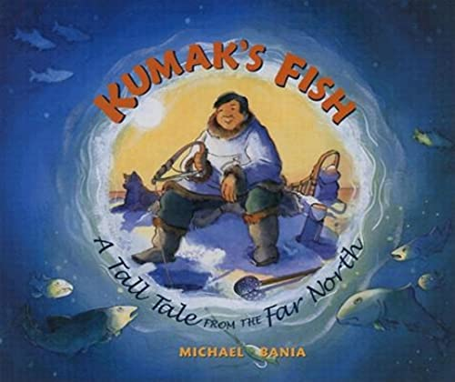 9780882405834: Kumak's Fish: A Tale of the Far North