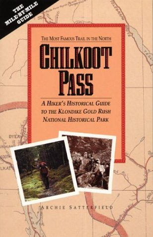 9780882405896: Chilkoot Pass: The Most Famous Trail in the North