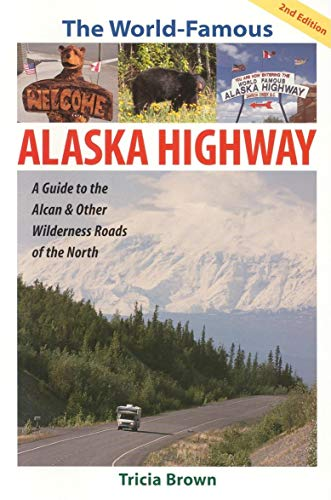 9780882406022: The World Famous Alaska Highway: Guide to the Alcan & (World-Famous Alaska Highway: A Guide to the Alcan & Other)