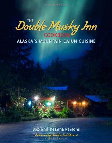 9780882406190: The Double Musky Inn Cookbook: Alaska's Mountain Cajun Cuisine