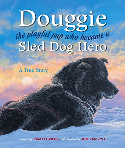 9780882406541: Douggie: the playful pup who became a sled dog hero