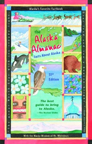 Alaska Almanac, 31st: Alaska Northwest Publishing