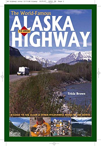 9780882407302: The World-Famous Alaska Highway: A Guide to the Alcan & Other Wilderness Roads of the North