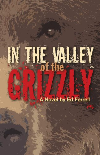 In the Valley of the Grizzly: Ed Ferrell