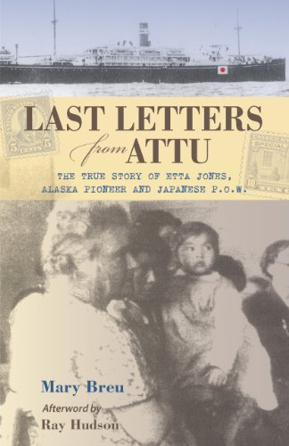 9780882408101: Last Letter from Attu: The True Story of Etta Jones, Alaska Pioneer and Japanese Pow