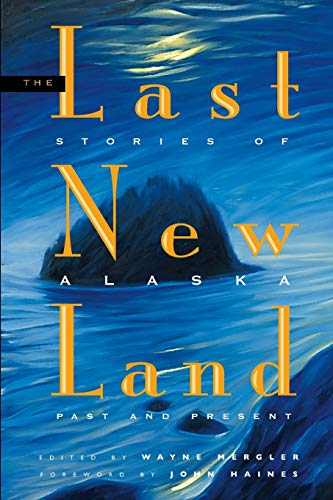 9780882408149: Last New Land: Stories of Alaska Past and Present