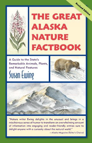 9780882408385: The Great Alaska Nature Factbook: A Guide to the State's Remarkable Animals, Plants, and Natural Features