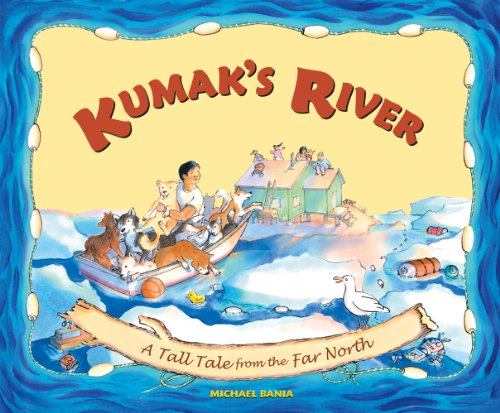 9780882408866: Kumak's River: A Tall Tale from the Far North