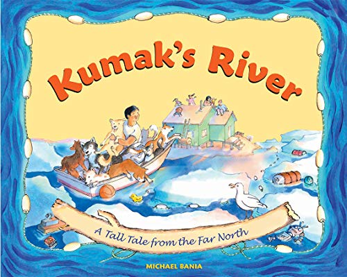 9780882408873: Kumak's River: A Tale Tale from the Far North