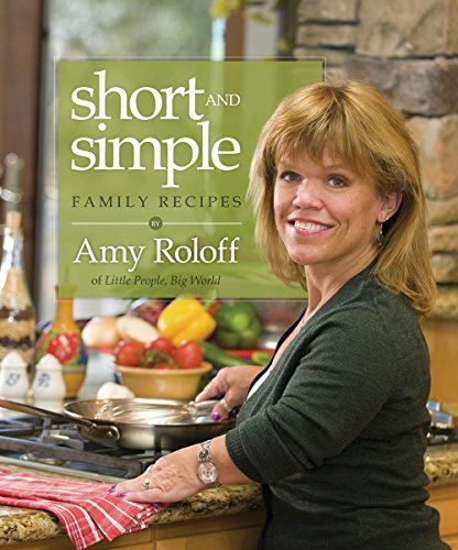 Short and Simple Family Recipes: Roloff, Ms. Amy